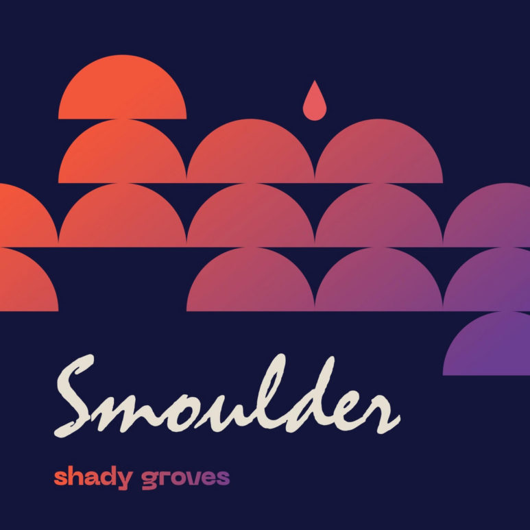 Shady Groves - 'Smoulder'