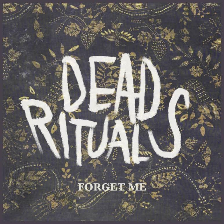 Dead Rituals release 'Forget Me' single